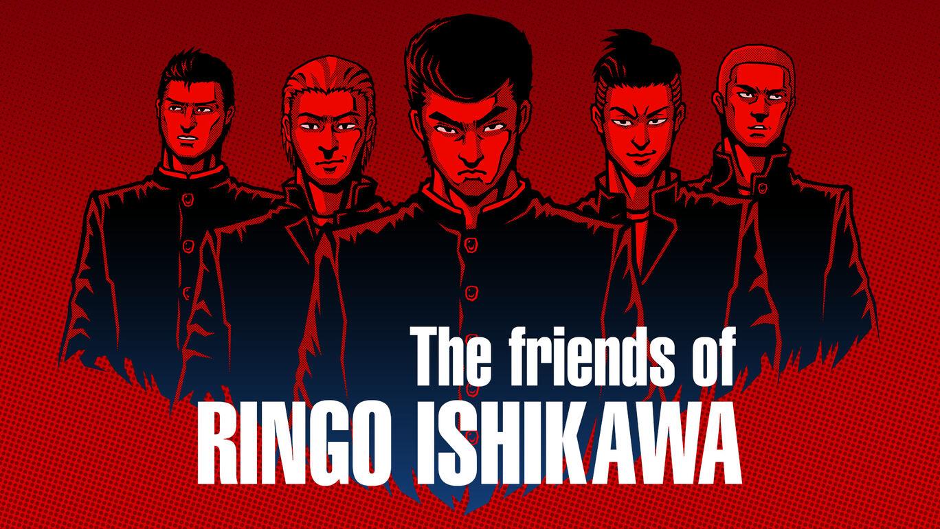 The friends of Ringo Ishikawa