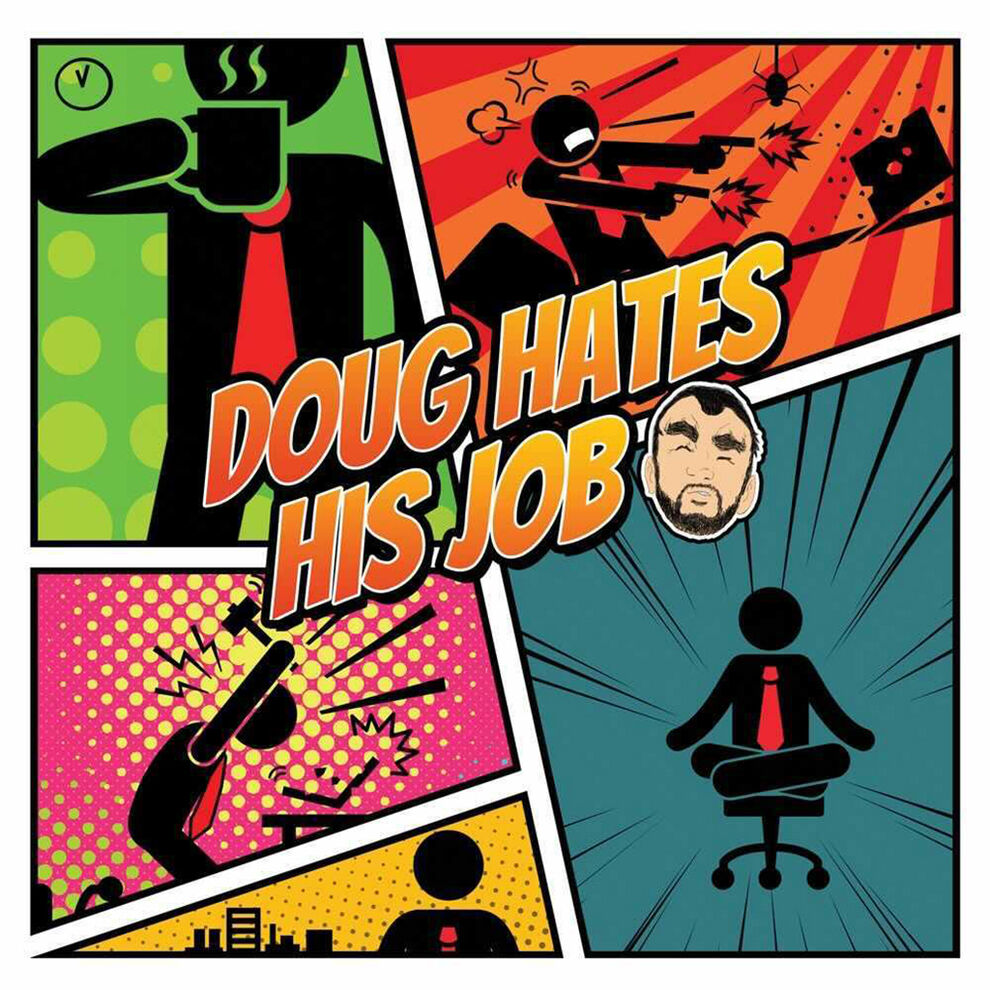 Doug Hates His Job