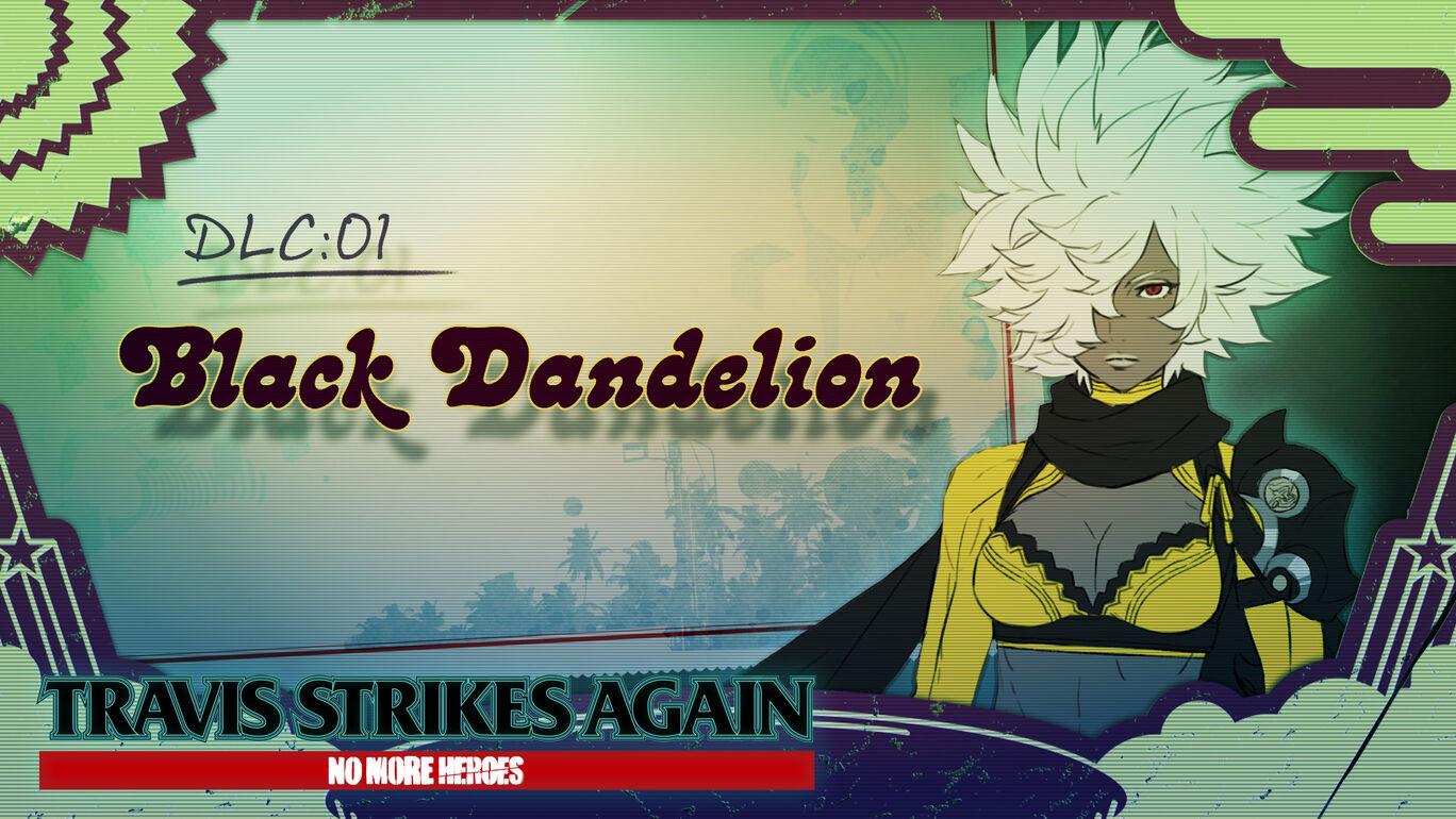 追加コンテンツ第1弾 Black Dandelion