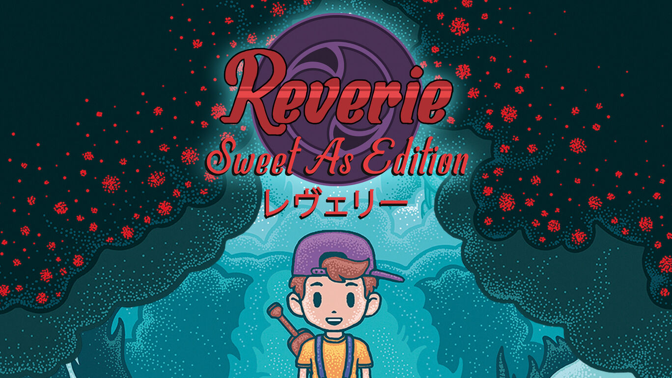Reverie: Sweet As Edition