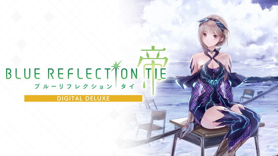 BLUE REFLECTION TIE/帝 Digital Deluxe