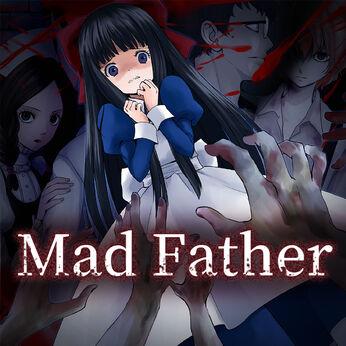 Mad Father (マッドファーザー)