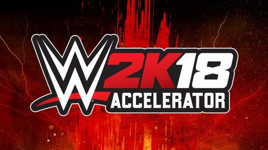 WWE 2K18 Accelerator