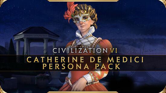 『シヴィライゼーション VI』カトリーヌ・ド・メディシス パーソナリティ・パック