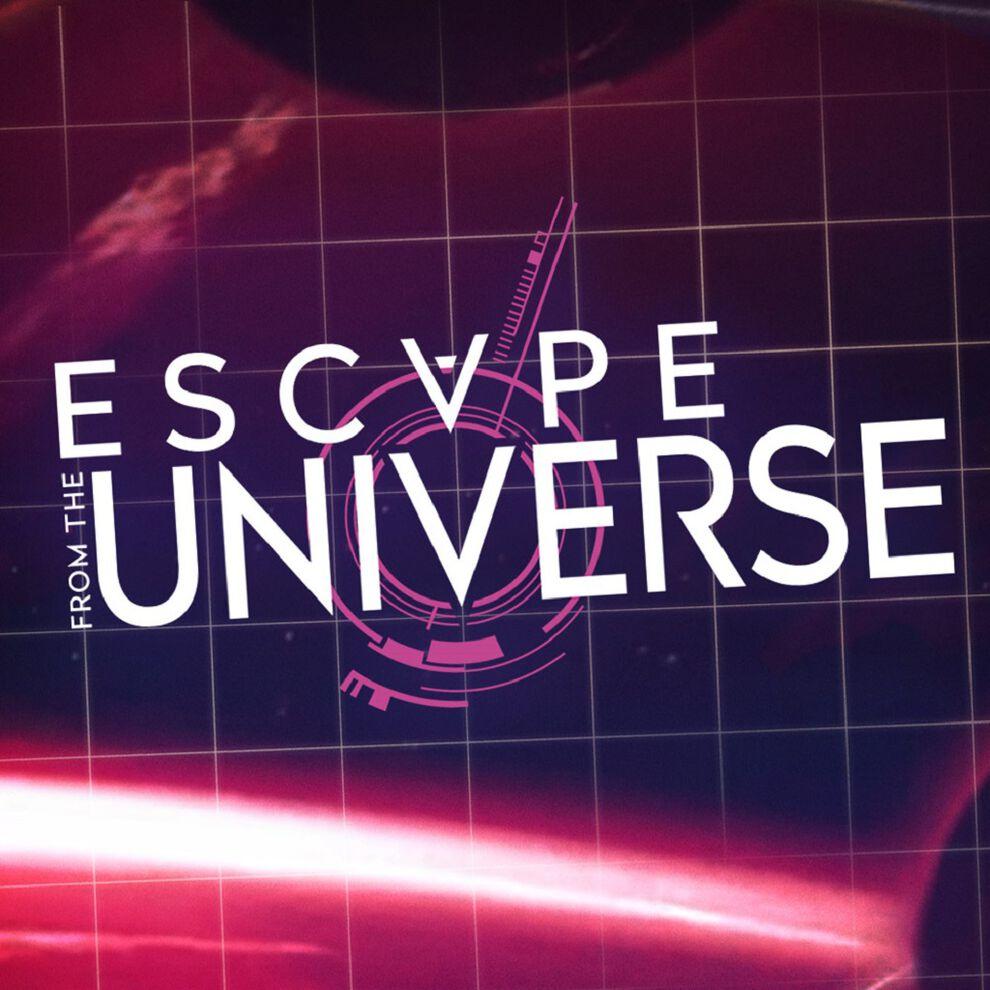 エスケープ フロム ザ ユニバース -Escape From the Universe-