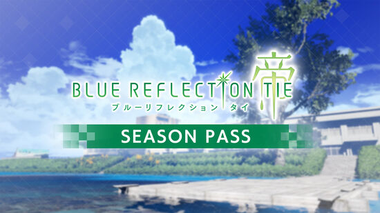 BLUE REFLECTION TIE/帝 シーズンパス
