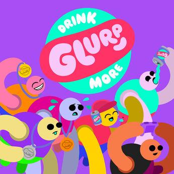 Drink More Glurp