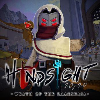 Hindsight 20/20 - Wrath of the Raakshasa