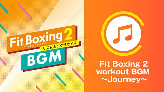 Fit Boxing 2 workout BGM ~Journey~